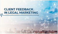 Using client feedback in legal marketing